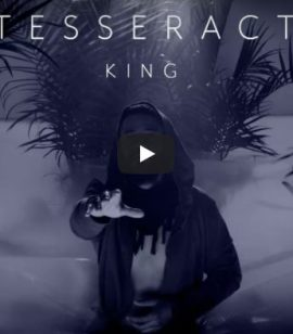 "TesseracT Nos Presenta ""King"", Su Nuevo Video."