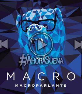 """#AhoraSuena: """""""" - Macro"""
